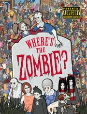 Where's the Zombie? ebook by Michael O'Mara Books