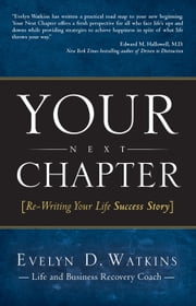 Your Next Chapter - Re-Writing Your Life Success Story ebook by Evelyn Watkins