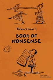 YOUNG READER'S SERIES: BOOK OF NONSENSE (Containing Edward Lear's complete Nonsense Rhymes, Songs, and Stories) ebook by EDWARD, LEAR