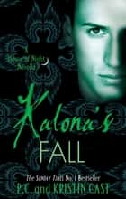 Kalona's Fall - House of Night Novella: Book 4 eBook by Kristin Cast, P. C. Cast
