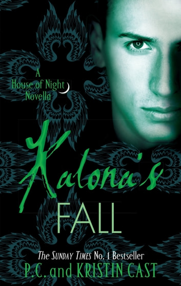 Kalona's Fall - House of Night Novella: Book 4 ebook by Kristin Cast,P. C. Cast