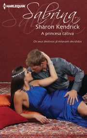 A princesa cativa ebook by Sharon Kendrick