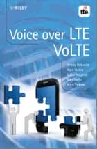 Voice over LTE - VoLTE ebook by Harri Holma, Jukka Hongisto, Juha Kallio,...