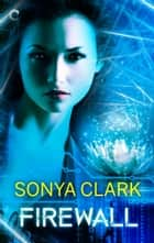 Firewall ebook by Sonya Clark