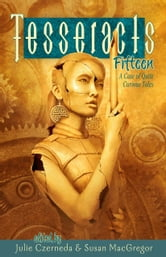 Tesseracts Fifteen - A Case of Quite Curious Tales ebook by Julie Czerneda,Susan MacGregor