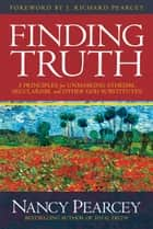 Finding Truth ebook by Nancy Pearcey