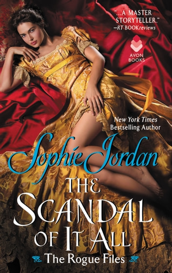 Scandal of It All - The Rogue Files ebook by Sophie Jordan