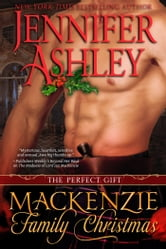 Mackenzie Family Christmas: The Perfect Gift ebook by Jennifer Ashley