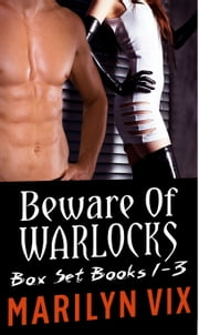 Beware Of Warlocks Box Set ebook by Marilyn Vix