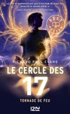 Le cercle des 17 - tome 05 : Tornade de feu ebook by Richard Paul EVANS, Christophe ROSSON