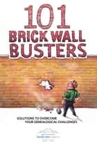 101 Brick Wall Busters ebook by Editors or Family Tree Magazine