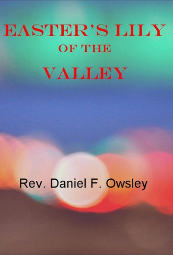 Easter's Lily of The Valley ebook by Rev. Daniel F. Owsley