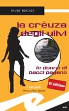 La creuza degli ulivi ebook by Bruno Morchio