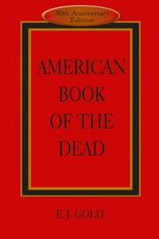 American Book of the Dead ebook by E. J. Gold,Claudio Naranjo, MD,Dr. John C. Lilly