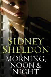 Morning Noon & Night ebook by Sidney Sheldon