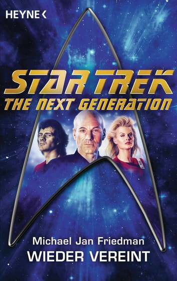 Star Trek - The Next Generation: Wieder vereint - Roman ebook by Michael Jan Friedman