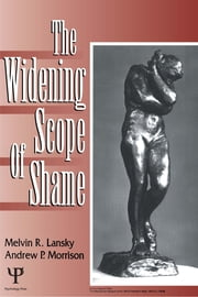 The Widening Scope of Shame ebook by Melvin  R. Lansky,Andrew P. Morrison