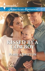 Kissed by a Cowboy ebook by Pamela Britton