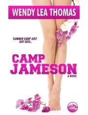 Camp Jameson ebook by Wendy Lea Thomas