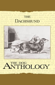 The Daschund - A Dog Anthology (A Vintage Dog Books Breed Classic) ebook by Various