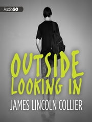 Outside Looking In ebook by James Lincoln Collier