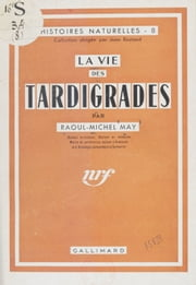La vie des tardigrades (8) ebook by Raoul-Michel May, Jean Rostand