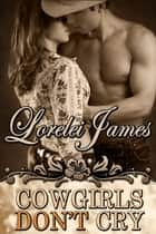 Cowgirls Don't Cry ebook by Lorelei James