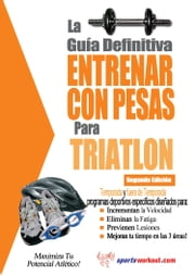 La guía definitiva - Entrenar con pesas para triatlón ebook by Rob Price