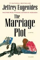 The Marriage Plot - A Novel ebook by Jeffrey Eugenides