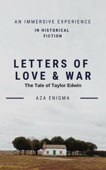 Letters of Love and War: The Tale of Taylor Edwin ebook by Aza Enigma