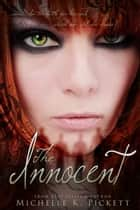 The Innocent ebook by Michelle K. Pickett