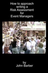 How to approach writing a Risk Assessment for Event Managers ebook by John Barber