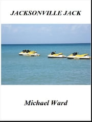 Jacksonville Jack ebook by Michael Ward