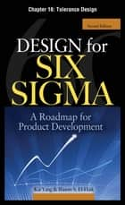 Design for Six Sigma, Chapter 16 - Tolerance Design ebook by Kai Yang,Basem S. EI-Haik