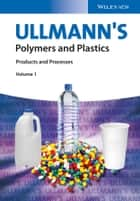 Ullmann's Polymers and Plastics ebook by Wiley-VCH