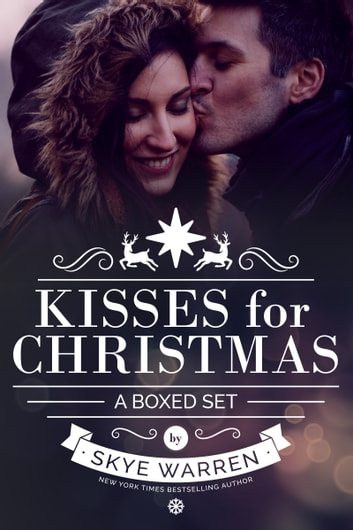 Kisses for Christmas - A Holiday Boxed Set ebook by Skye Warren
