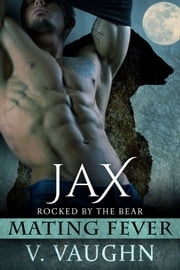 Jax - Mating Fever ebook by V. Vaughn