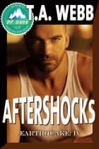 Aftershocks (Earthquake #4) ebook by T.A. Webb