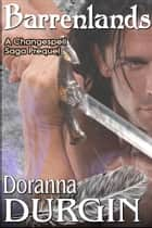Barrenlands - A Changespell Saga Prequel ebook by Doranna Durgin