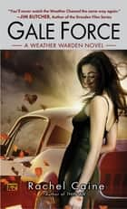 Gale Force ebook by Rachel Caine