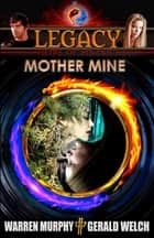 Legacy, Book 5: Mother Mine ebook by Warren Murphy, Gerald Welch