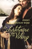 La châtelaine et le Viking ebook by Penny Watson-Webb