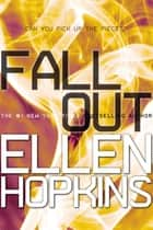 Fallout ebook by Ellen Hopkins