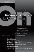 On Discourse Analysis in Classrooms - Approaches to Language and Literacy Research ebook by David Bloome, Stephanie Power Carter, Beth Morton Christian,...