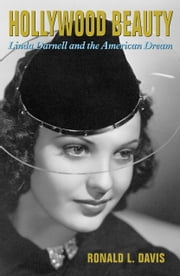 Hollywood Beauty - Linda Darnell and the American Dream ebook by Ronald L. Davis
