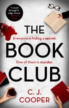 The Book Club - An absolutely gripping psychological thriller with a killer twist ebook by C. J. Cooper