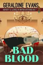 Bad Blood - British Detective Series ebook by Geraldine Evans