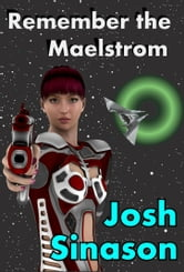 Remember the Maelstrom ebook by Josh Sinason