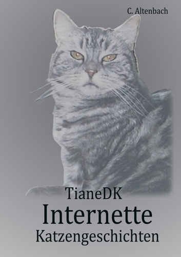 Internette Katzengeschichten ebook by Christiane Altenbach