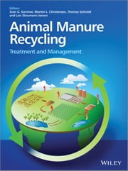 Animal Manure Recycling - Treatment and Management ebook by Sven G. Sommer,Morten L. Christensen,Thomas Schmidt,Lars Stoumann Jensen